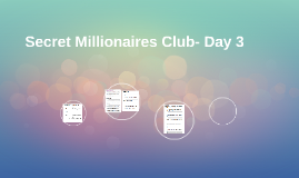Secret Millionaires Club- Day 3