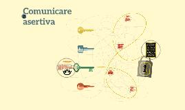 Copy of Comunicare asertiva