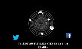 TELÉFONOS INTELIGENTES EN LA VIDA DIARIA