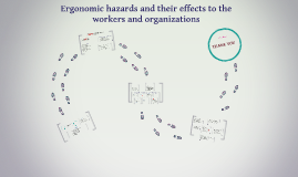 Ergonomic hazards and their effects to the workers and organ
