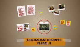 LIBERALISM TRIUMPH: ISABEL II