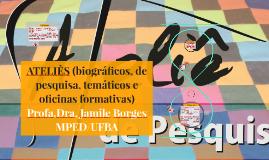 Copy of ATELIÊS (biográficos, de pesquisa, temáticos e oficinas form
