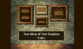 New Ideas & New Empires