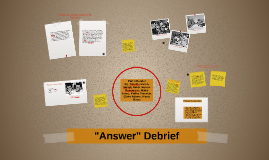 """Answer"" Debrief"