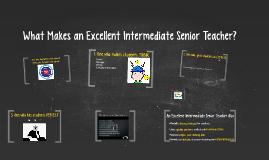 What Makes an Excellent Intermediate Senior Teacher?