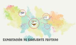 EXPORTACIÓN DE EMOLIENTE FRUTADO