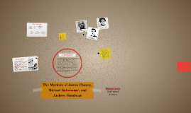 The Story of JAmes Chaney, Michael Schwerner, and Andrew Goo