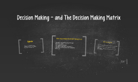 The Decision Making Matrix