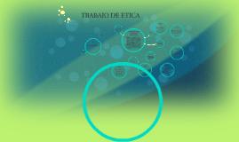 TRABAJO DE ETICA