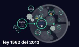 Sistema General de Riesgos Laborales (Ley 1562 de 2012)
