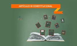Fundamento Constitucional artículo 18