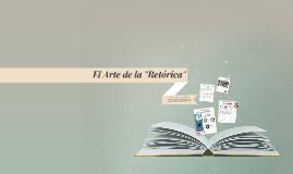 """Copy of El Arte de la """"Retórica"""""""