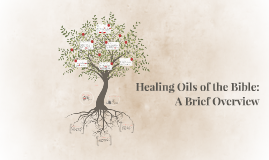 Copy of Healing Oils of the Bible: A Brief Overview