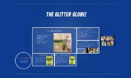 The Glitter Globe!