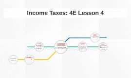Income Taxes: 4E Lesson 4