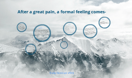 after great pain a formal feeling Category: essays research papers title: analysis of after great pain a formal feeling comes by emily dickinson.