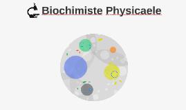 Biochimiste Physicaele