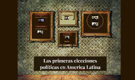 Las primeras elecciones políticas en América Latina