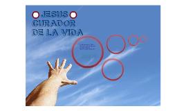 Jesus Curador de la vida