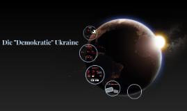 Demokratie Ukraine - incl. Der Fall Janukowytsch