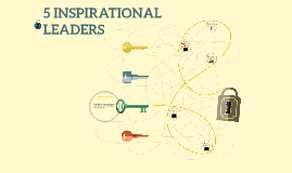 5 INPIRATIONAL LEADERS