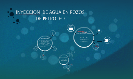 Copy of INYECCION  DE AGUA EN POZOS DE PETROLEO