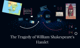 The Tragedy of William Shakespeare's Hamlet
