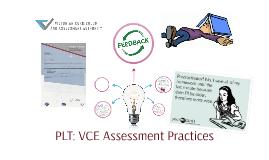 PLT: VCE Assessment Practices