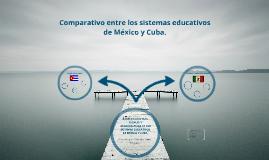 Bases Filosóficas, Legales y Organizativas de los Sistemas Educativos Mexicano y Cubano.
