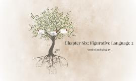 Chapter Six: Figurative Language 2