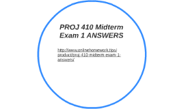 PROJ 410 Midterm Exam 1 ANSWERS