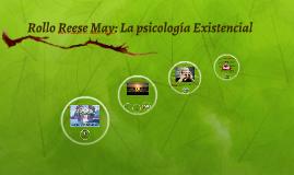 Rollo Reese May: La psicología Existencial