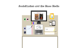 Socialization and the Mass Media