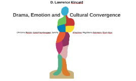 Drama, Emotion and Cultural Convergence...