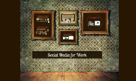 Social Media for Work