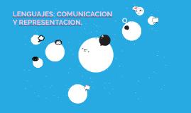 LENGUAJES: COMUNICACION Y REPRESENTACION.
