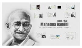 Mohandas Gandhi  - Non-Violent Resistance
