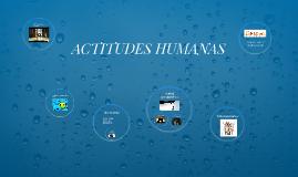 ACTITUDES HUMANAS