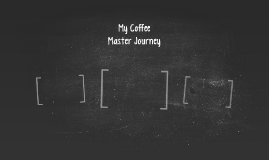 My Coffee Master Journey