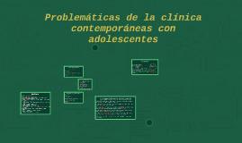 Problemáticas de la clínica contemporáneas con adolescentes