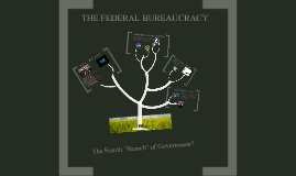 4.3 - The Federal Bureaucracy