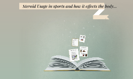 Steroid Usage in sports and how it effects the body...