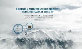 ORIGENES Y ANTECEDENTES DE DERECHOS HUMANOS HASTA EL SIGLO XV