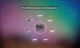 My Mathematical Autobiography