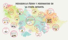 Copy of DESARROLLO físico y psicomotor en la etapa infantil