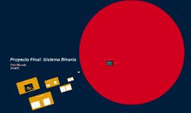 Proyecto Final: Sistema Binario