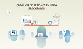 CREACIÓN DE SESIONES EN LÍNEA BLACKBOARD