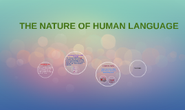 THE NATURE OF HUMA  LANGUAGE