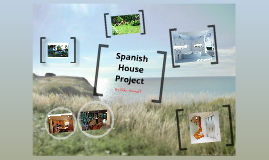 Spanish House Project
