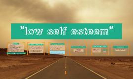 """low self esteem"""